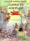 Flipperty's Aeroplane - Rene Cloke