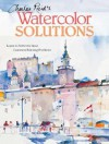 Charles Reid's Watercolor Solutions: Learn To Solve The Most Common Painting Problems - Charles Reid