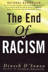 The End of Racism: Finding Values In An Age Of Technoaffluence - Dinesh D'Souza