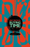 Buying Time - Eric Brown