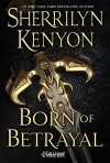 Born of Betrayal (The League: Nemesis Rising) - Sherrilyn Kenyon