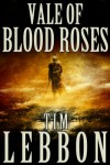 Vale of Blood Roses - Tim Lebbon