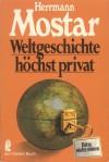 Weltgeschichte höchst privat - Herrmann Mostar