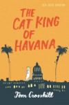 The Cat King of Havana - Tom Crosshill