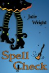Spell Check - Julie Wright