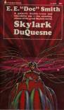"Skylark DuQuesne (The Skylark Series, No. 4) - Edward E. (""Doc"") Smith"
