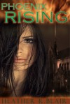 Phoenix Rising - Heather R. Blair