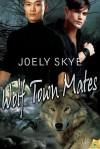 Wolf Town Mates - Joely Skye