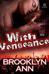 With Vengeance (Hearts of Metal Book 2) - Brooklyn Ann