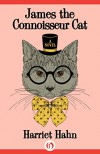 James the Connoisseur Cat - Harriet Hahn