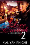 Love Ain't Enough 2: The Finale - K'Aliyah Knight