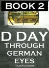 D DAY Through German Eyes BOOK 2 - More hidden stories from June 6th 1944 - Holger Eckhertz, Holger Eckhertz, Sprech Media