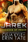 Jarek (Scifi Alien Weredragon Romance) (Dragons of Preor Book 1) - Celia Kyle, Erin Tate