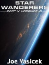 Star Wanderers: Homeworld (Part IV) - Joe Vasicek