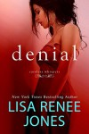 Denial (Careless Whispers) - Lisa Renee Jones