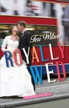 Royally Wed - Teri Wilson