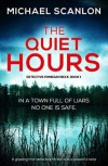 The Quiet Hours  - Michael Scanlon