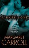 A Dark Love - Margaret Carroll