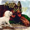 Muffy & Valor: A True Story - Karl Beckstrand, Brandon Rodriguez