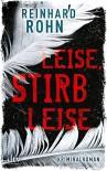 Leise, stirb leise: Kriminalroman (dtv Unterhaltung) - Reinhard Rohn