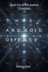 The Android Chronicles Book One: The Android Defense - Marling Sloan
