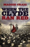 When the Clyde Ran Red - Maggie Craig