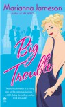 Big Trouble - Marianna Jameson