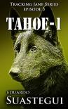 Tahoe-1 (Tracking Jane Book 3) - Eduardo Suastegui