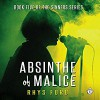 Absinthe of Malice - Rhys Ford, Tristan James