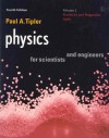Physics for Scientists and Engineers: Vol. 2: Electricity and Magnetism, Light (Physics, for Scientists & Engineers, Chapters 22-35) - Paul A. Tipler