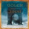 The Golem and the Jinni: A Novel - George Guidall, Helene Wecker
