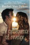 The Consequence of Revenge - Rachel Van Dyken