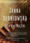 Dom z witrażem - Żanna Słoniowska