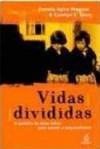 Vidas Divididas: a Batalha de Duas Irmãs para Vencer a Esquizofrenia (Brochura) - Pamela Spiro Wagner, Carolyn S. Spiro