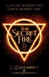 The Secret Fire - C.J. Daugherty, Carina Rozenfeld