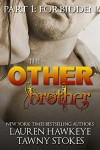 The Other Brother Part 1: Forbidden - Lauren Hawkeye, Tawny Stokes