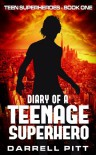 Diary of a Teenage Superhero - Darrell Pitt