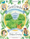 First Garden: The White House Garden and How It Grew - Robbin Gourley