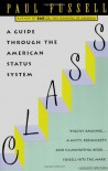 Class: A Guide Through the American Status System - Paul Fussell
