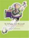 To Infinity and Beyond!: The Story of Pixar Animation Studios - Karen Paik, Leslie Iwerks, John Lasseter, Ed Catmull, Steve Jobs