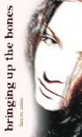 Bringing up the Bones - Lara M. Zeises