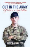 Out In The Army: My Life As A Gay Soldier - James  Wharton