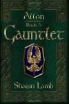 Gauntlet - Shawn Lamb