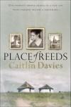 Place Of Reeds - Caitlin   Davies