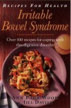 Recipes For Health: Irritable Bowel Syndrome:  Over 100 Recipes For Coping With This Digestive Disorder - Ann Page-Wood, Jill Davies, Anne Page Wood