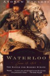 Waterloo: June 18, 1815: The Battle For Modern Europe - Andrew Roberts, Lisa Jardine, Amanda Foreman