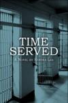 Time Served: A Novel by Sandra Lee - Sandra Lee