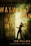 Wayward Son - Tom Pollack