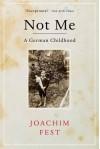 Not Me - Joachim C. Fest