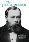The Frege Reader - Gottlob Frege, Michael Beaney